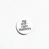 "My Self-Care Matters 1.25"" Button Pin"