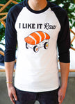 "Unisex ""I Like it RAW"" Baseball Tee by SushiMe Roll'n"