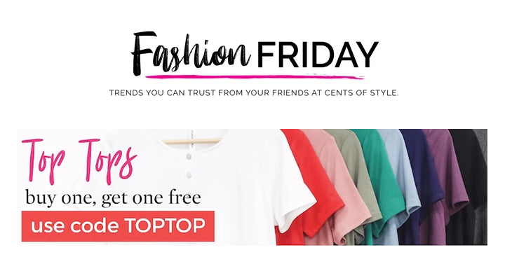 Fashion Friday at Cents of Style! CUTE Top Styles – Buy One Get One Free! Plus FREE shipping!