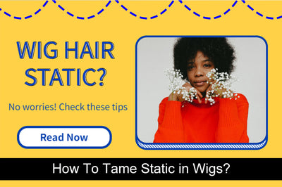 How To Tame Static in Wigs