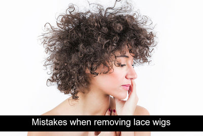 Mistakes people make when removing their lace wigs
