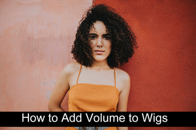 How to Add Volume to Wigs