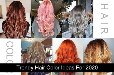 Trendy Hair Color Ideas For 2020