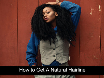 How to Get A Natural Hairline