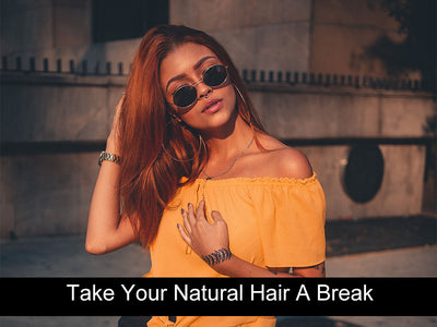 Ways to Give Your Natural Hair a Break