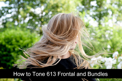 How to Tone 613 Frontal and Bundles