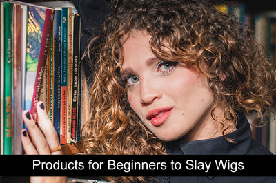 Products for Beginners to Slay Wigs