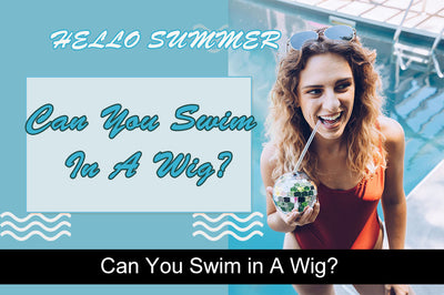 Can You Swim in A Wig?