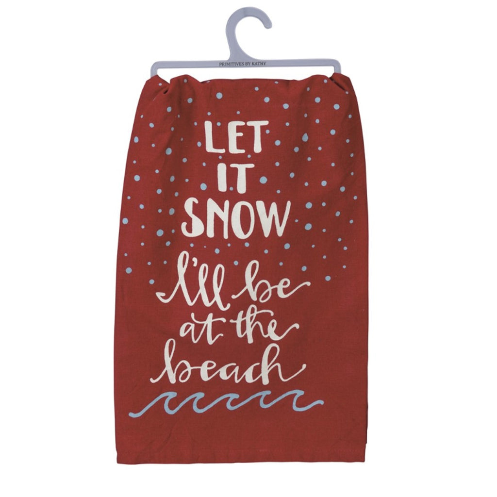 Let It Snow I'll Be At The Beach Dish Towel
