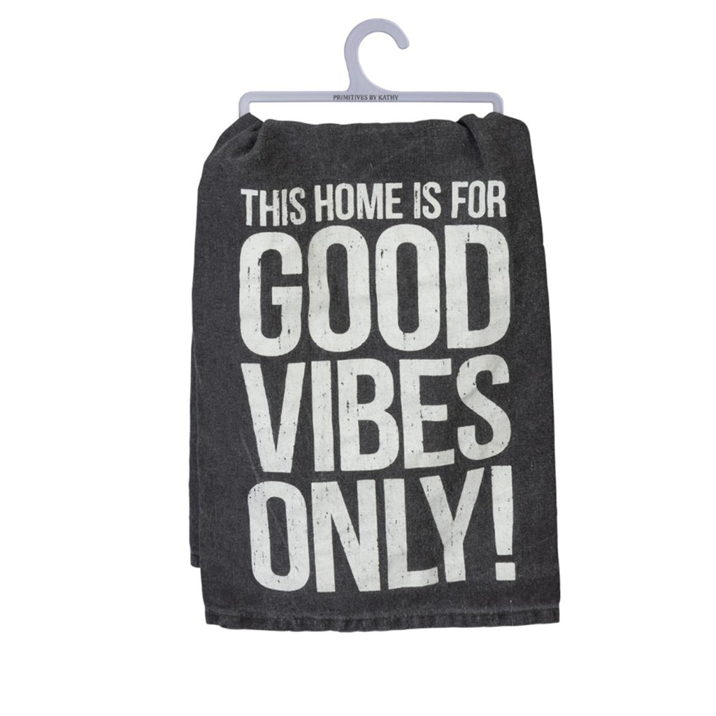 This Home Is For Good Vibes Only Dish Towel