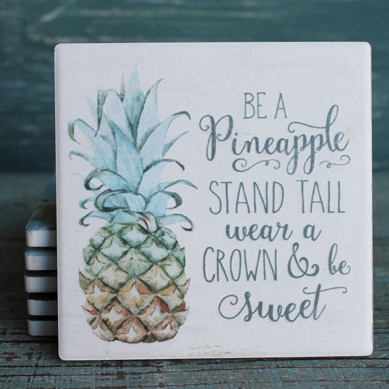 Be A Pineapple Stand Tall War A Crown & Be Sweet Coaster - 19 Dollars Or Less