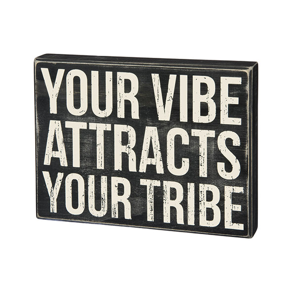 Your Vibe Attracts Your Tribe Box Sign