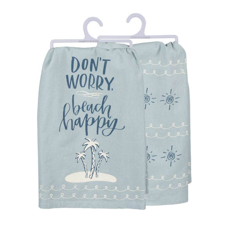 Don't Worry Beach Happy Dish Towel - 19 Dollars Or Less