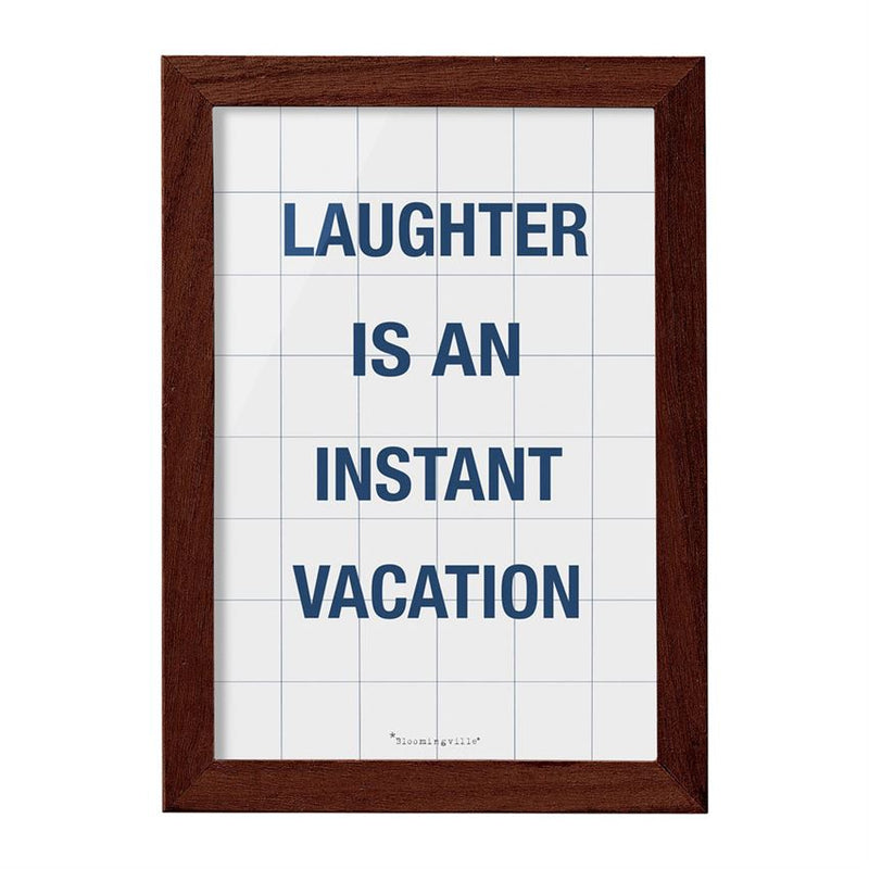 """Laughter Is An Instant Vacation"" Wall Décor - 19 Dollars Or Less"