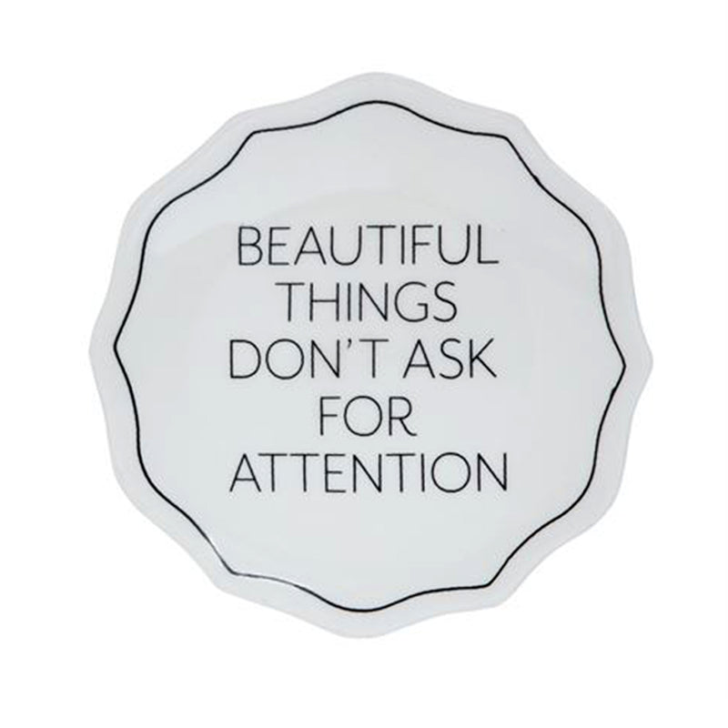 Beautiful Things Don't Ask For Attention Stoneware Plate - 19 Dollars Or Less