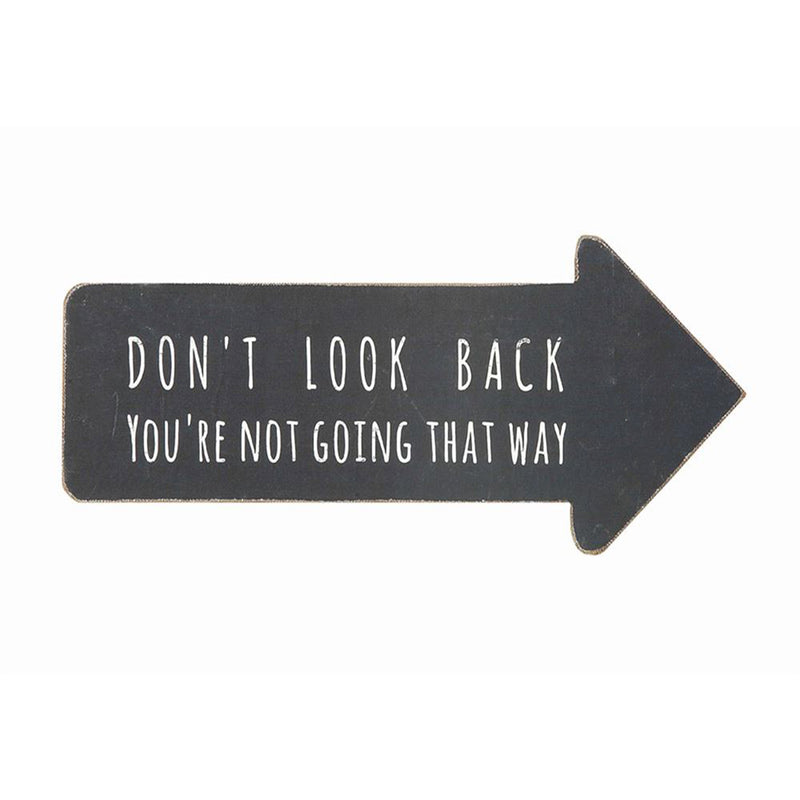 Don't Look Back You're Not Going That Way Arrow Wall Decor - 19 Dollars Or Less