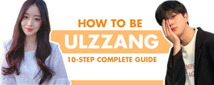 How to Be Ulzzang: 10-Step Complete Guide