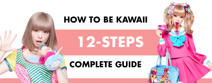 How to be Kawaii: 12-Steps Complete Guide