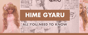 Hime Gyaru: All You Need To Know