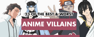 23 of the Best and Worst Anime Villains