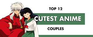 Top 12 Cutest Anime Couples