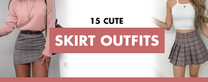 15 Cute Skirt Outfits