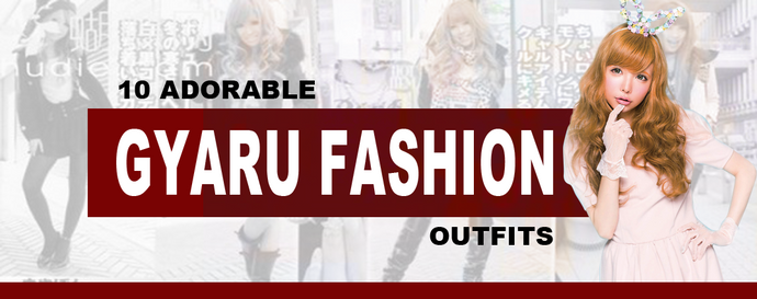 10 Adorable Gyaru Fashion Outfits
