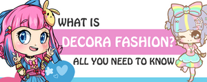 What is Decora Fashion? All You Need to Know