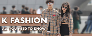 K Fashion: All You Need To Know