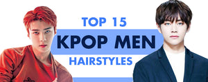 Top 15 KPOP Men Hairstyles