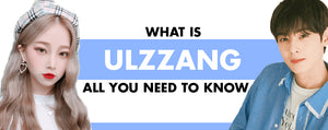 What is Ulzzang? All You Need To Know