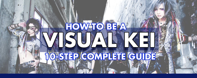 How to be Visual Kei: 10-Step Complete Guide