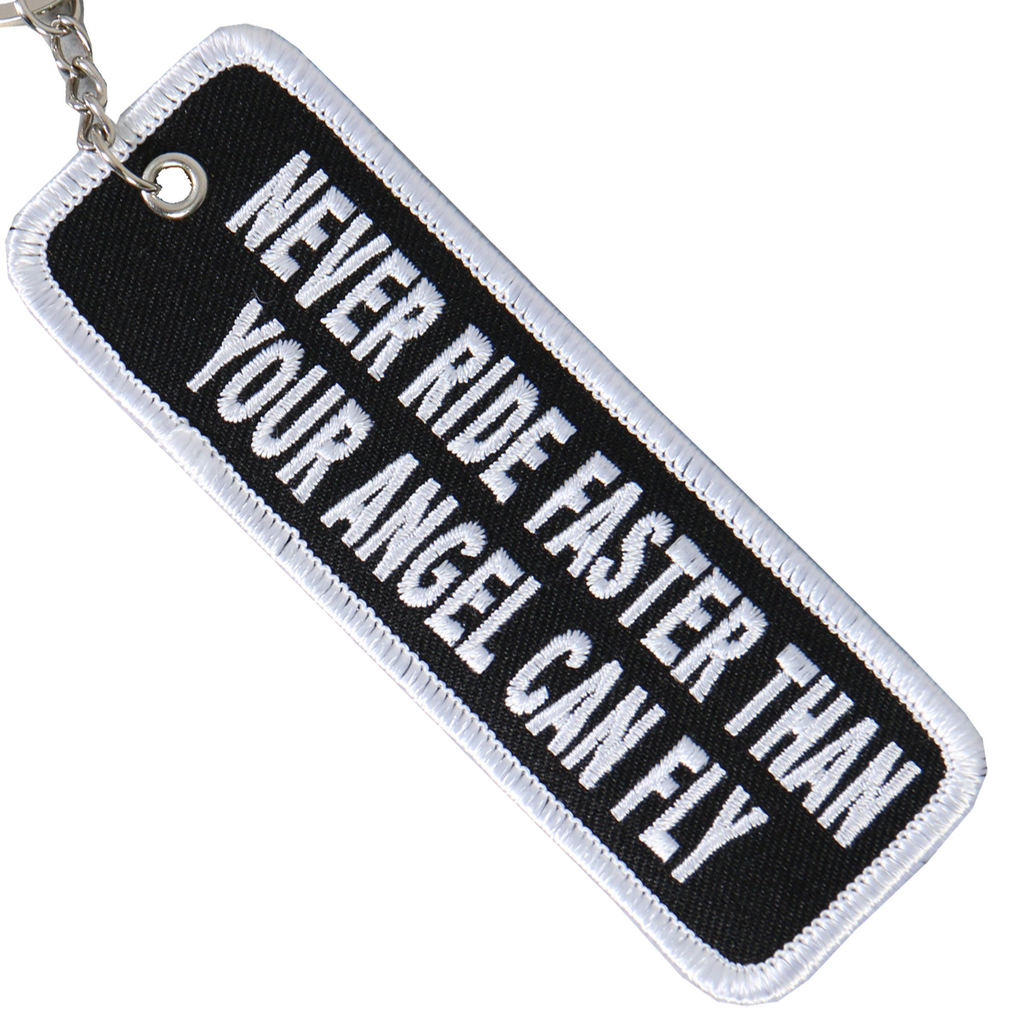 Hot Leathers Never Ride Faster Than Your Angel Can Fly Embroidered Key Chain