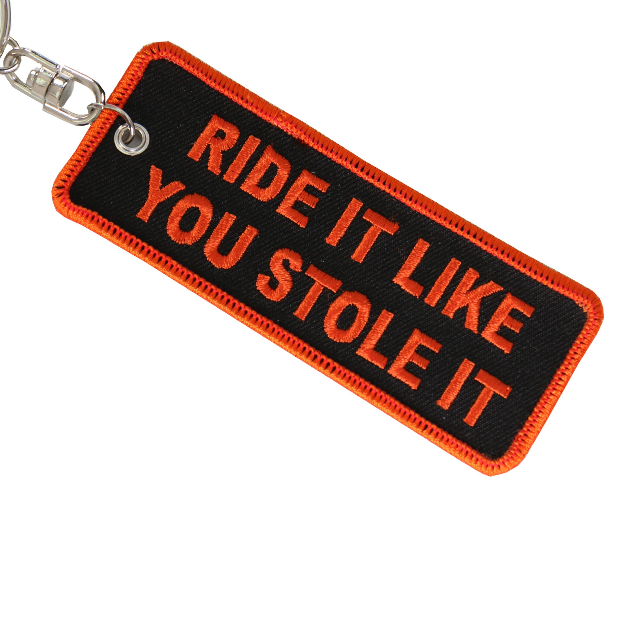 Hot Leathers Ride It Like You Stole It Keychain