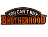 Patch You Can't Buy Brotherhood 4""