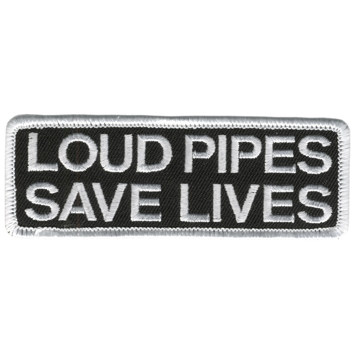 "Hot Leathers Loud Pipes Save Lives 4"" x 2"" Patch"