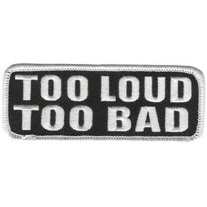 "Hot Leathers Too Loud Too Bad 4"" x 2"" Patch"