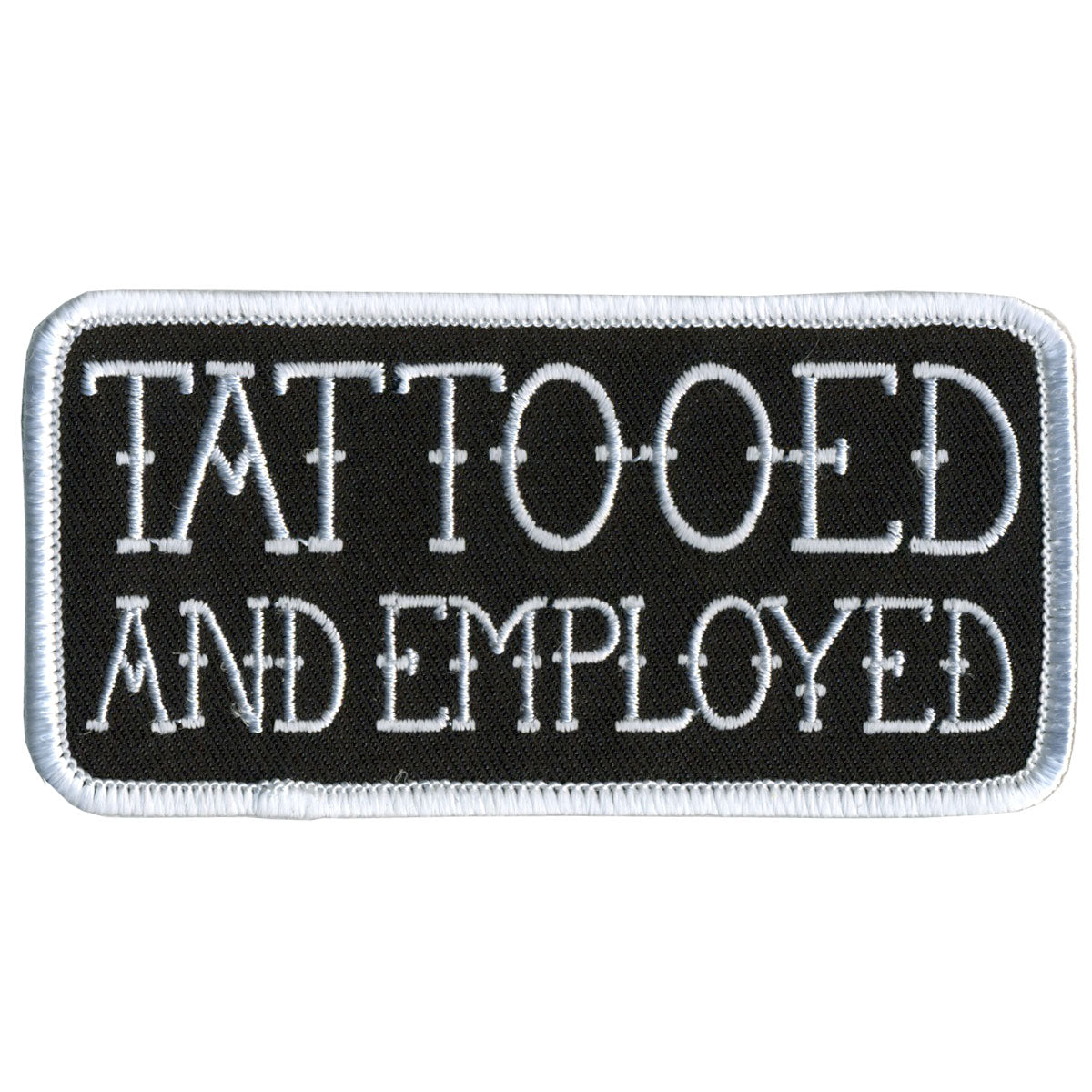 "Hot Leathers Tattooed and Employed 4"" x 2"" Patch"