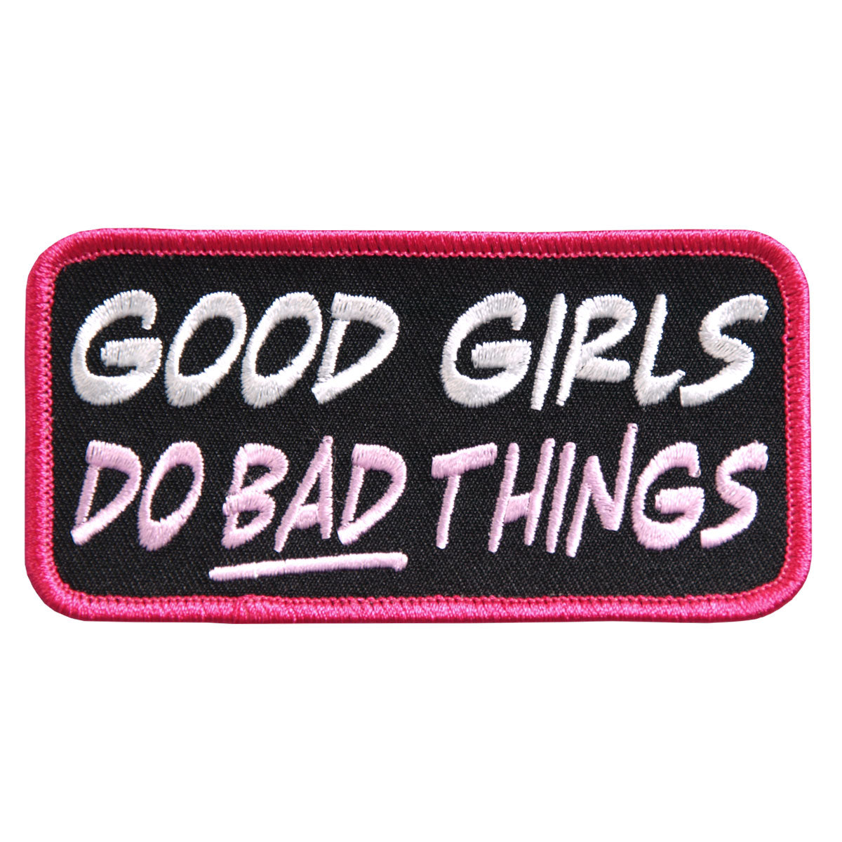 "Hot Leathers Good Girls do Bad Things Embroidered 4"" 4"" x 2"" Patch"