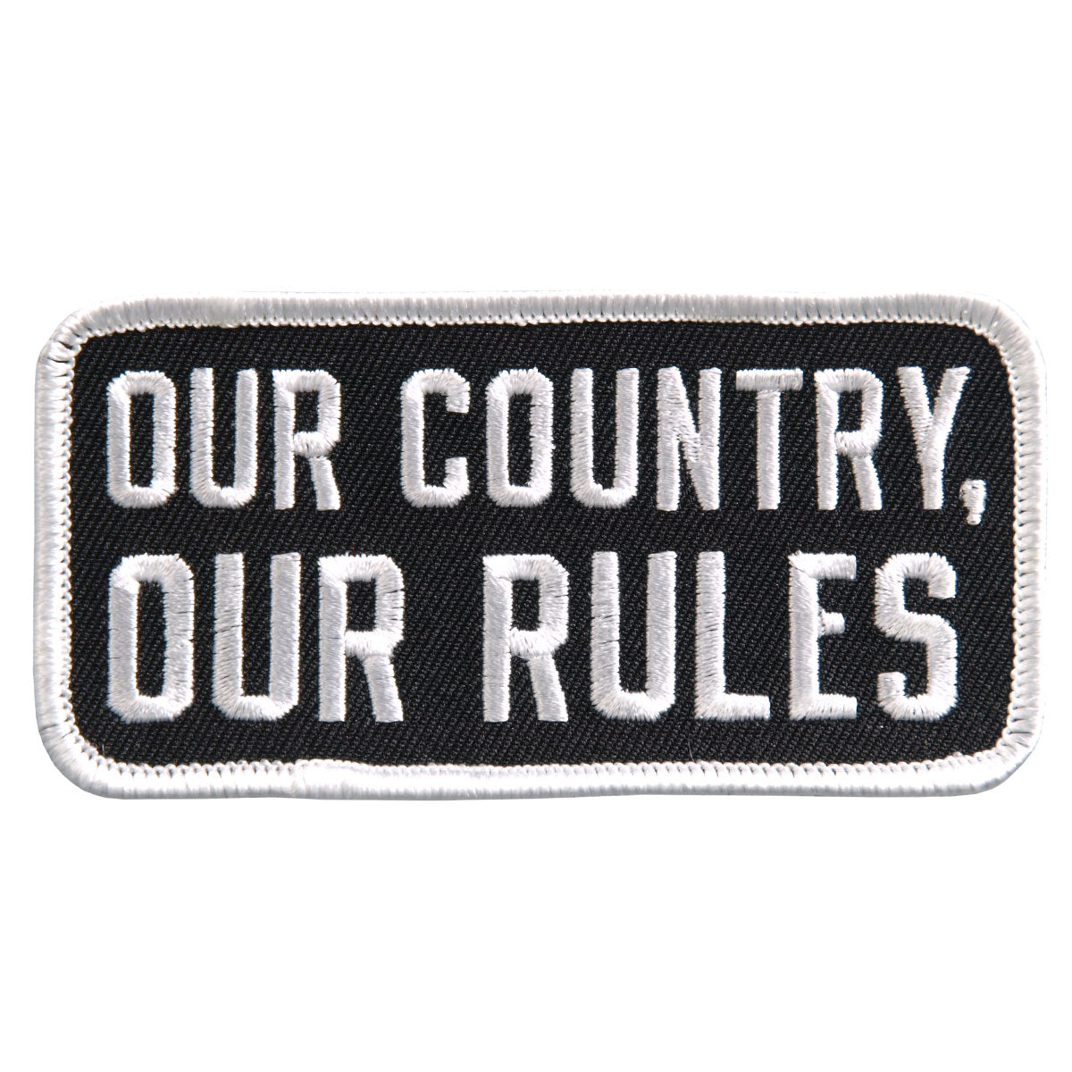 "Hot Leathers Our Country Our Rules Embroidered 4"" 4"" x 2"" Patch"