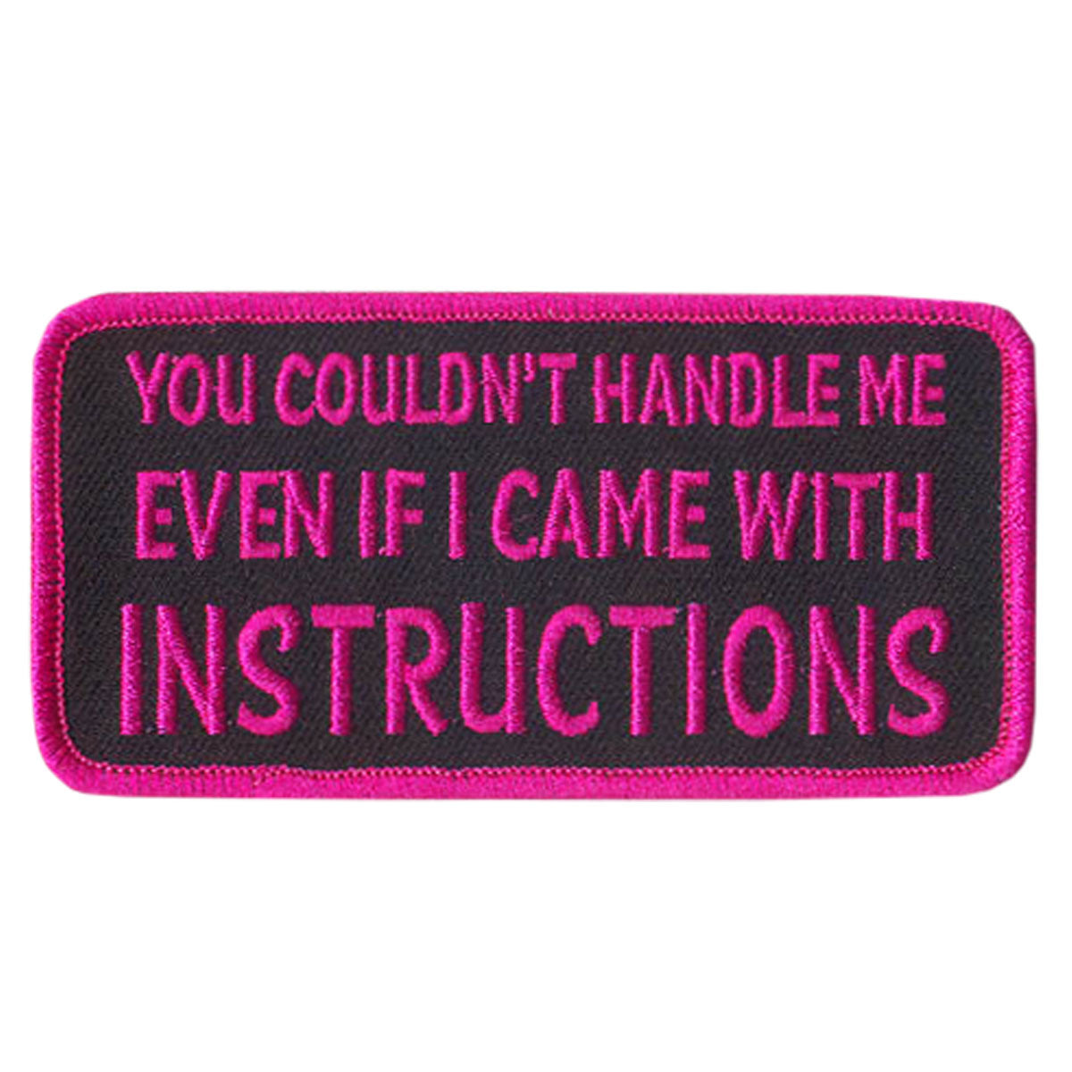 "Hot Leathers You Couldn't Handle Me 4"" x 2"" Patch"