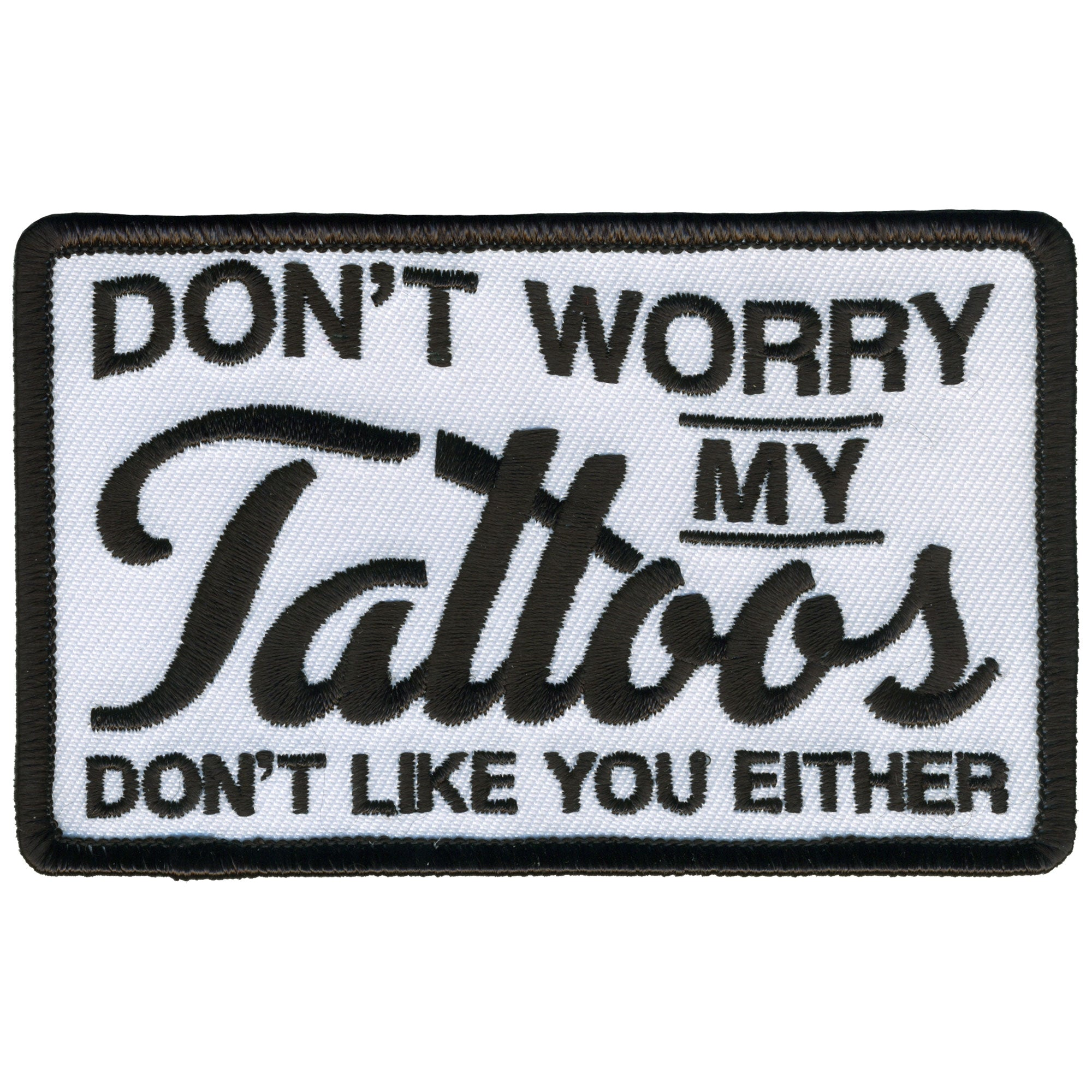 Hot Leathers Tattoo's Don't Like You Patch