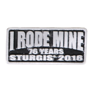 Official 2016 Sturgis Motorcycle Rally I Rode Mine Pin
