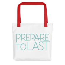 "Load image into Gallery viewer, "" Prepare to Last"" Tote bag"