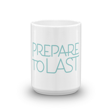 "Load image into Gallery viewer, "" Prepare To Last"" Mug"