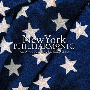 New York Philharmonic An American Celebration: Volume 2