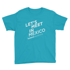 """Let's Meet in Mexico"" Youth T-Shirt"