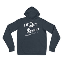 "Load image into Gallery viewer, ""Let's Meet in Mexico"" Unisex Hoodie"