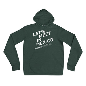 """Let's Meet in Mexico"" Unisex Hoodie"