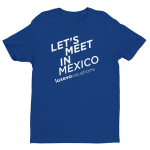 """Let's Meet in Mexico"" T-Shirt"